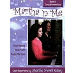 Martha 'n Me - Duet Book 3, Early Intermediate Pno 4-hand