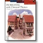 In Recital® with Classical Themes, Volume One, Book 1 Piano