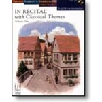 In Recital® with Classical Themes, Volume One, Book 6 Piano