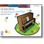 In Recital® with Little Pieces for Little Fingers, Original Solos, Book 1 [NFMC] Piano