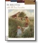 In Recital® with All-Time Favorites, Book 4 (NFMC) Piano