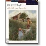 In Recital® with All-Time Favorites, Book 5 Piano