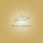 CARDALL PAUL SONGS OF PRAISE CARDALL
