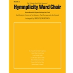 Hymnplicity Ward Choir Book 1
