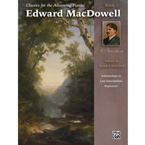 Classics for the Advancing Pianist: Edward MacDowell, Book 1 [NFMC]