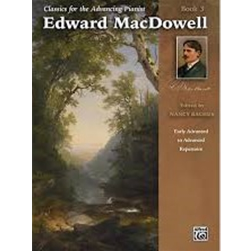 Classics for the Advancing Pianist: Edward MacDowell, Book 3 [Piano] [NFMC]