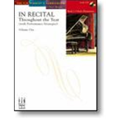 In Recital® Throughout the Year (with Performance Strategies) Volume One, Book 1 Piano