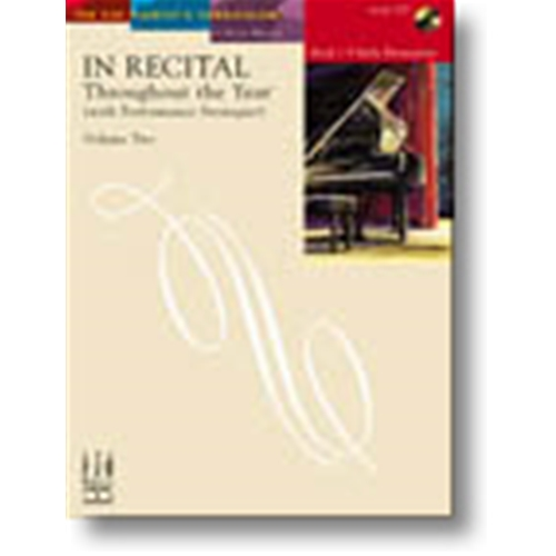 In Recital® Throughout the Year (with Performance Strategies) Volume Two, Book 1 Piano