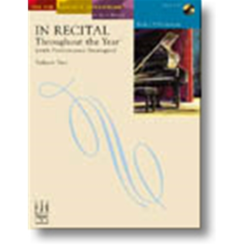 In Recital® Throughout the Year (with Performance Strategies) Volume Two, Book 2 Piano