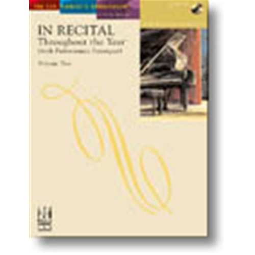 In Recital® Throughout the Year (with Performance Strategies) Volume Two, Book 4 Piano