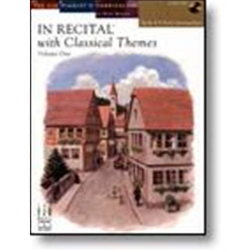In Recital® with Classical Themes, Volume One, Book 4 Piano