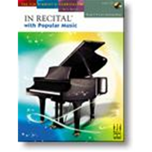 In Recital® with Popular Music, Book 6 Piano