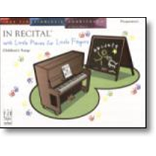 In Recital® with Little Pieces for Little Fingers, Children's Songs Piano