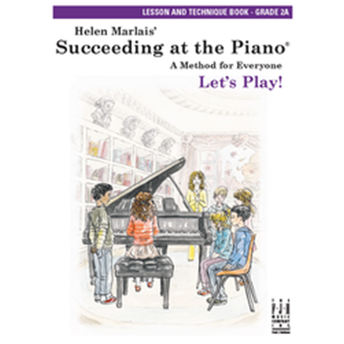 Helen Marlais' Succeeding at the Piano Lesson and Technique Book -Level 2A Piano