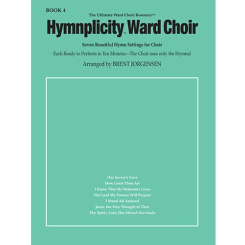 Hymnplicity Ward Choir Book 4